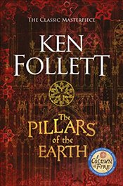 Pillars of the Earth   - Follett, Ken