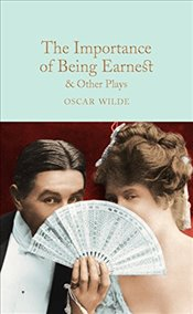 Importance of Being Earnest and Other Plays  - Wilde, Oscar