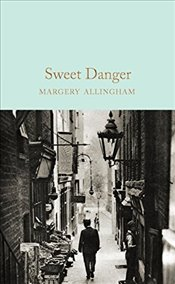 Sweet Danger   - Allingham, Margery