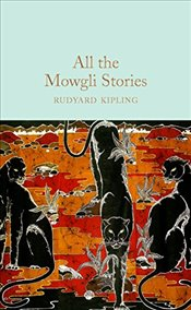 All the Mowgli Stories   - Kipling, Rudyard