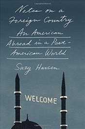 Notes on a Foreign Country : An American Abroad in a Post-American World - Hansen, Suzy