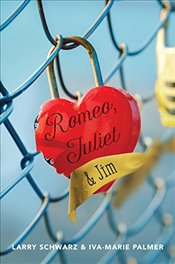 Romeo, Juliet and Jim : Book 1 - Schwarz, Larry