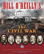 Bill OReillys Legends and Lies : The Civil War - Fisher, David