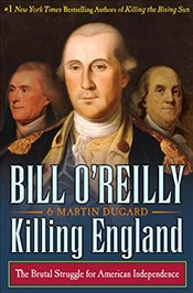 Killing England : The Brutal Struggle for American Independence  - OReilly, Bill