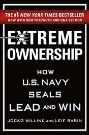 Extreme Ownership : How U.S. Navy Seals Lead and Win   - Willink, Jocko
