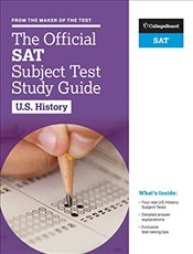 Official SAT Subject Test in U.S. History Study Guide -