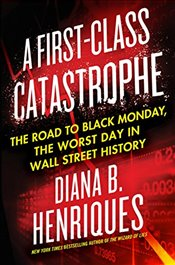 First-Class Catastrophe  - Henriques, Diana B.