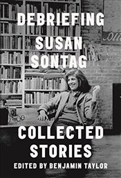 Debriefing : Collected Stories - Sontag, Susan