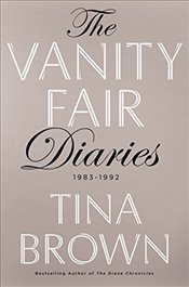 Vanity Fair Diaries - Brown, Tina