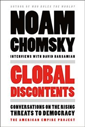 Global Discontents : Conversations on the Rising Threats to Democracy - Chomsky, Noam