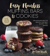 Easy Flourless Muffins, Bars and Cookies - Drozdz, Amanda
