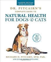 Dr. Pitcairns Complete Guide to Natural Health for Dogs and Cats   -