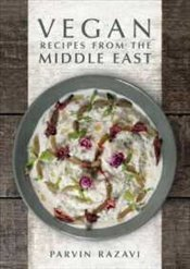 Vegan Recipes from the Middle East - Razavi, Parvin