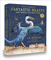 Fantastic Beasts and Where to Find Them : Illustrated Edition - Rowling, J. K.