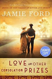 Love and Other Consolation Prizes : Signed / Autographed Copy - Ford, Jamie