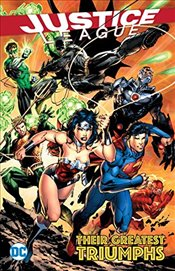 Justice League : Their Greatest Triumphs - Johns, Geoff