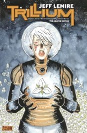 Trillium : The Deluxe Edition - Lemire, Jeff