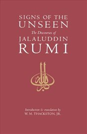 Signs of the Unseen - Rumi, Mevlana Celaleddin