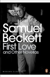 First Love and Other Novellas - Beckett, Samuel