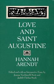Love and Saint Augustine - Arendt, Hannah