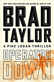 Operator Down : A Pike Logan Thriller - Taylor, Brad