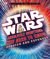 Star Wars: Absolutely Everything You Need to Know, Updated and Expanded - Bray, Adam