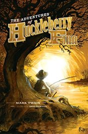 Adventures of Huckleberry Finn with Illustrations by Eric Powell - Twain, Mark