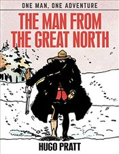 Man From The Great North (One Man, One Adventure) - Pratt, Hugo