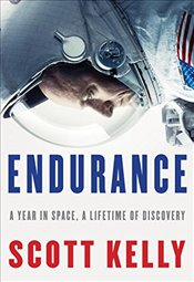 Endurance : My Year in Space, A Lifetime of Discovery - Kelly, Scott