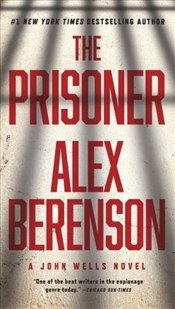 Prisoner (John Wells Novel) - Berenson, Alex