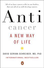 Anticancer: A New Way of Life - Servan-Schreiber, David