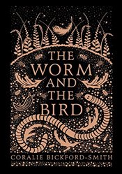 Worm and the Bird - Bickford-Smith, Coralie
