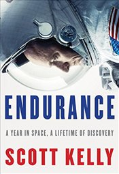 Endurance: A Year in Space, a Lifetime of Discovery - Kelly, Scott