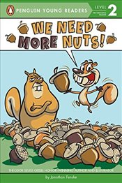 We Need More Nuts! (Penguin Young Readers. Level 2) - Fenske, Jonathan