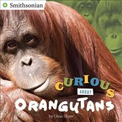 Curious About Orangutans (Smithsonian) - Shaw, Gina