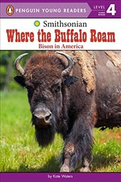 Where the Buffalo Roam: Bison in America (Penguin Young Readers. Level 4) - Waters, Kate