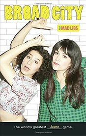 Broad City Mad Libs (Adult Mad Libs) - Bisantz, Max