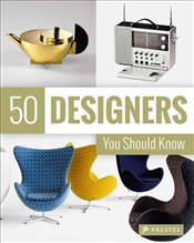 50 Designers You Should Know - Hellmann, Claudia