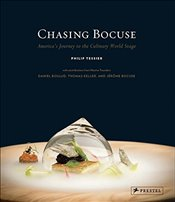 Chasing Bocuse : Americas Journey to the Culinary World Stage - Tessier, Philip