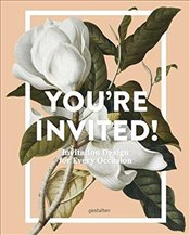 Youre Invited! : Invitation Design for Every Occasion -