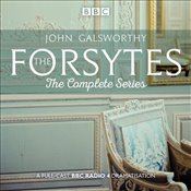Forsytes : The Complete Series: BBC Radio 4 full-cast dramatisation - Galsworthy, John