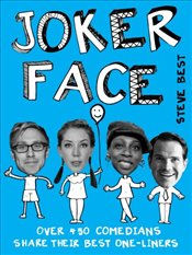Joker Face : Over 450 Comedians Share Their Best One-liners - Best, Steve