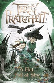 Hat Full of Sky : A Tiffany Aching Novel   - Pratchett, Terry