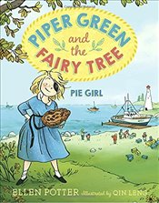 Piper Green and the Fairy Tree : Pie Girl - Potter, Ellen