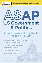 Asap U.S. Government and Politics : A Quick-Review Study Guide for the Ap Exam   -