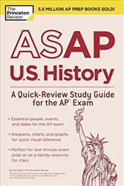 Asap U.S. History : A Quick-Review Study Guide for the Ap Exam  -