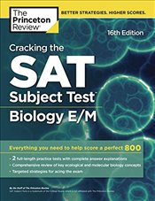 Cracking the SAT Biology E/M Subject Test 16e -