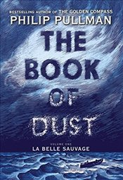 Book of Dust : La Belle Sauvage : Volume 1 - Pullman, Philip