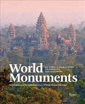 World Monuments: 50 Irreplaceable Sites to Discover, Explore, and Champion - Aciman, Andre