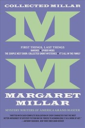 Collected Millar : First Things, Last Things - Millar, Margaret